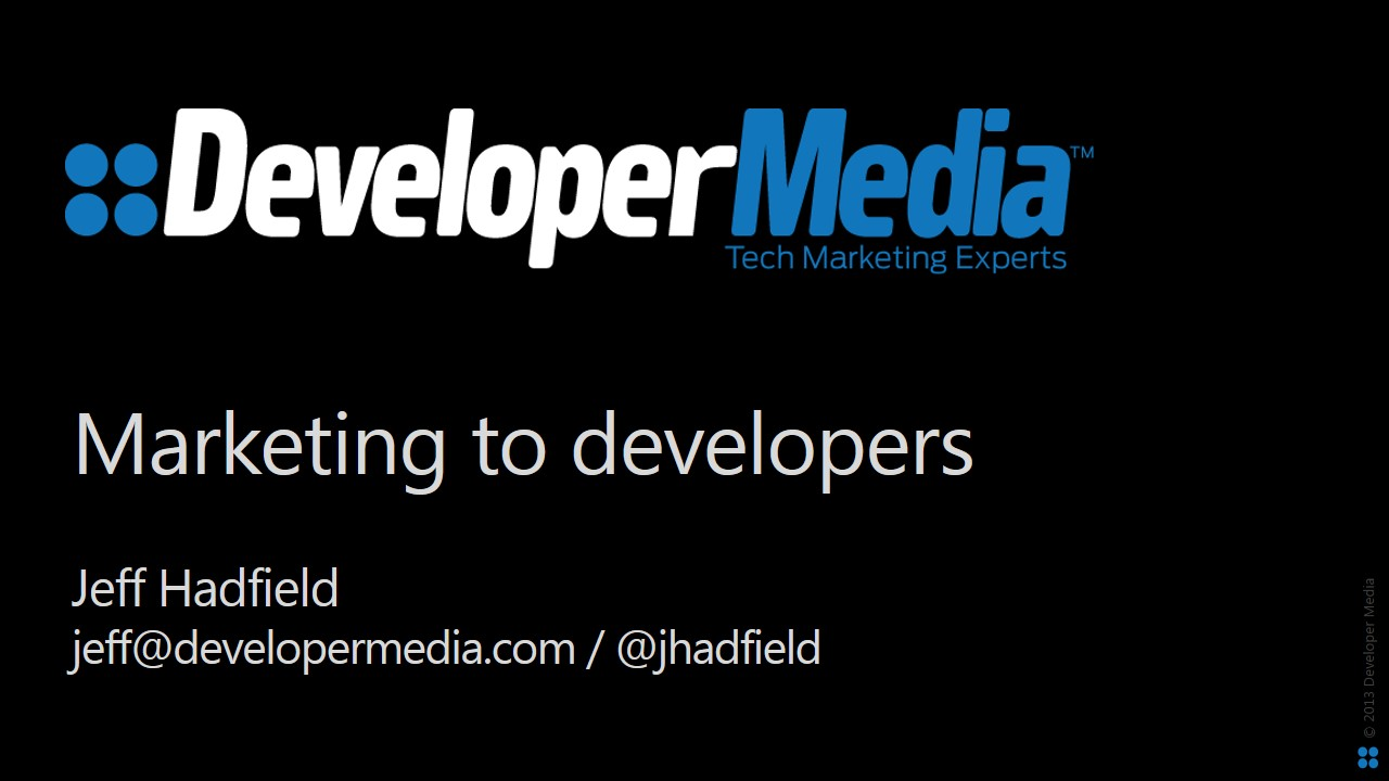 Marketing to Developers - Selections - July 2013