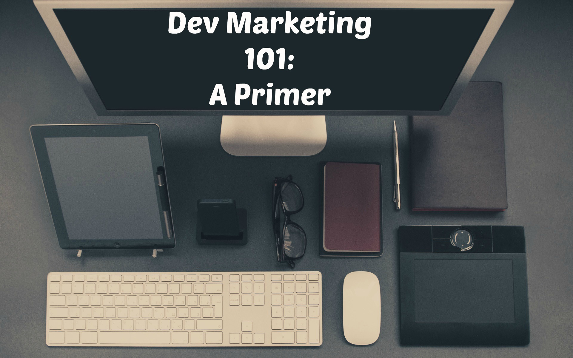Dev Marketing Primer