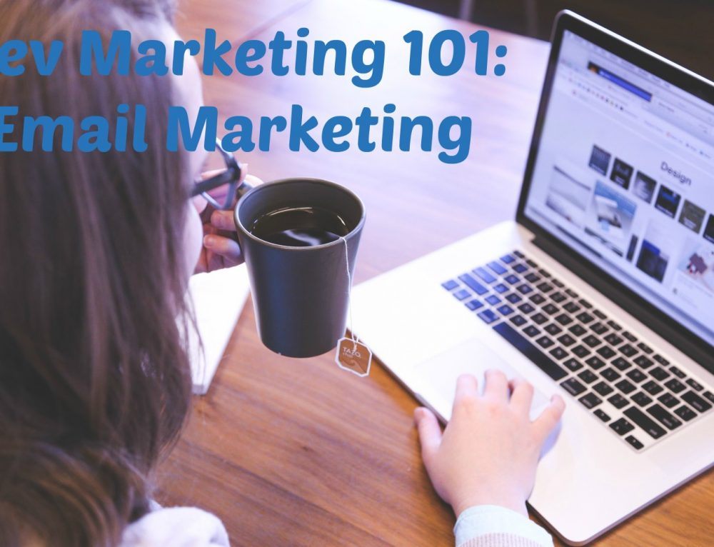 Dev Marketing 101: Email Marketing